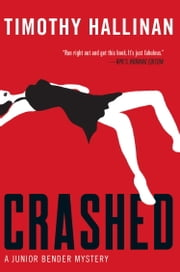Crashed (Junior Bender #1) ebook by Timothy Hallinan