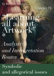 """Learning all about Artworks"": Analysis and Interpretation Routes - Chapter IV - Symbolic and allegorical issues ebook by Kobo.Web.Store.Products.Fields.ContributorFieldViewModel"