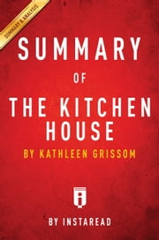 The Kitchen House - by Kathleen Grissom | Summary & Analysis ebook by Instaread