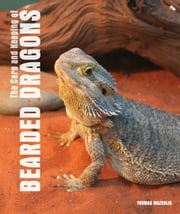Care and Keeping of Bearded Dragons ebook by Thomas Mazorlig