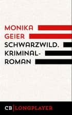 Schwarzwild. Bettina Bolls vierter Fall eBook by Monika Geier