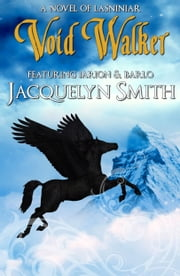 Void Walker (The World of Lasniniar Book 5) ebook by Jacquelyn Smith
