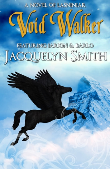 Void Walker (A World of Lasniniar Epic Fantasy Series Novel, Book 5) ebook by Jacquelyn Smith