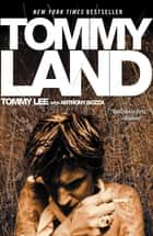 Tommyland ebook by Tommy Lee, Anthony Bozza
