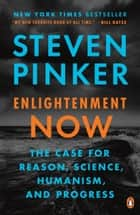 Enlightenment Now - The Case for Reason, Science, Humanism, and Progress 電子書 by Steven Pinker