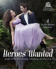 Heroes Wanted - 4 To-the-Rescue Romances ebook by Jennifer DeCuir, Mari Manning, Cody Young,...