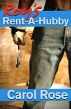 Roy's Rent-A-Hubby ebook by Carol Rose