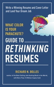 What Color Is Your Parachute? Guide to Rethinking Resumes - Write a Winning Resume and Cover Letter and Land Your Dream Interview ebook by Kobo.Web.Store.Products.Fields.ContributorFieldViewModel