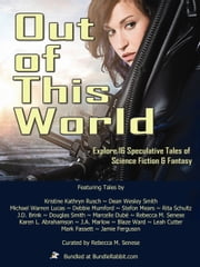 The Out of This World Bundle - A Sixteen Book Box Set ebook by Dean Wesley Smith, Rebecca M. Senese, J. A. Marlow,...