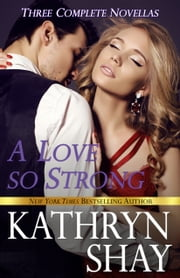 A Love So Strong ebook by Kathryn Shay