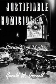Justifiable Homicide - a Carson Reno Mystery ebook by Gerald W. Darnell