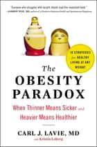 The Obesity Paradox ebook by Carl J. Lavie, M.D.