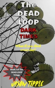 The Dead Loop 2: Dark Times ebook by Jason Tipple