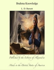 Brahma Knowledge ebook by L. D. Barnett