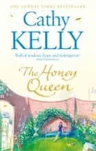 The Honey Queen ebook by Cathy Kelly