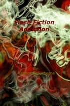Flash Fiction Addiction ebook by Kendra Beauchesne
