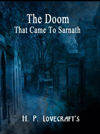 The Doom That Came To Sarnath ebook by H. P. Lovecraft