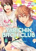Yarichin Bitch Club, Vol. 2 (Yaoi Manga) ebook by Ogeretsu Tanaka