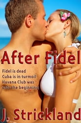 After Fidel ebook by J. Strickland
