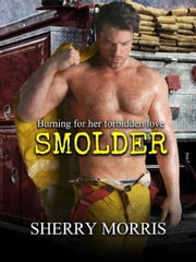 Smolder ebook by Sherry Morris