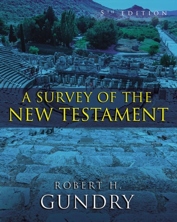 A Survey Of The New Testament Enhanced Edition Ebook By Robert H