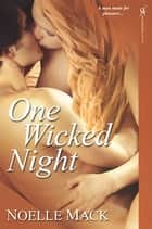 One Wicked Night ebook by Noelle Mack