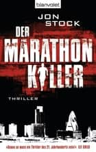 Der Marathon-Killer - Thriller ebook by Jon Stock, Andreas Helweg