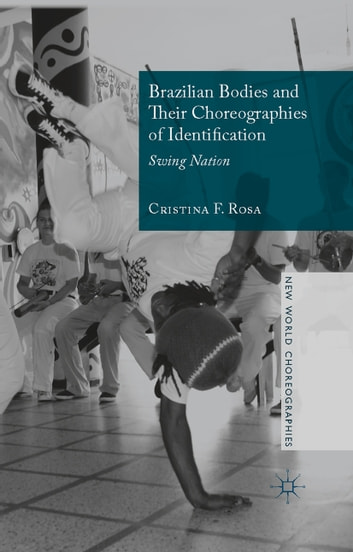 Brazilian Bodies and Their Choreographies of Identification - Swing Nation ebook by Cristina F. Rosa