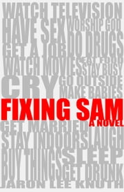 Fixing Sam ebook by Jaron Lee Knuth