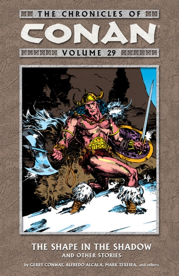 The Chronicles of Conan Volume 29: The Shape in the Shadow and Other Stories ebook by Various