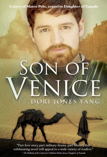 Son of Venice, A Story of Marco Polo ebook by Dori Jones Yang