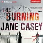 Burning, The - A Novel audiobook by Jane Casey