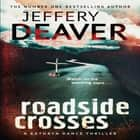 Roadside Crosses - Kathryn Dance Book 2 audiobook by Jeffery Deaver