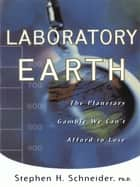 Laboratory Earth ebook by Steven H. Schneider