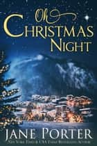 Oh, Christmas Night ebook by Jane Porter