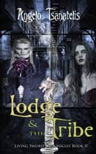 The Lodge & the Tribe ebook by Angelo Tsanatelis