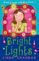 Bright Lights ebook by Linda Chapman