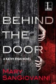 Behind the Door ebook by Mary SanGiovanni