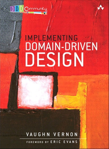 Implementing Domain-Driven Design ebook by Vaughn Vernon