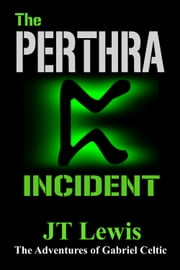 The Perthra Incident ebook by J.T. Lewis