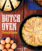 Dutch Oven Breakfasts ebook by Debbie Hair