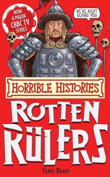 Horrible Histories Special: Rotten Rulers ebook by Terry Deary