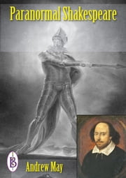 Paranormal Shakespeare ebook by Andrew May