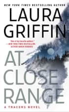 At Close Range ebook by Laura Griffin