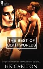 The Best Of Both Worlds ebook by HK Carlton