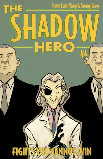 The Shadow Hero 4 - Fights You Cannot Win ebook by Gene Luen Yang