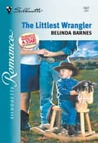 The Littlest Wrangler ebook by Belinda Barnes