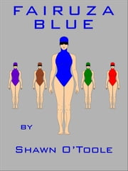 Fairuza Blue ebook by Shawn O'Toole