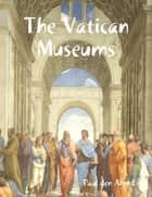 The Vatican Museums ebook by Paul den Arend