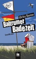 Baltrumer Badezeit: Inselkrimi ebook by Ulrike Barow